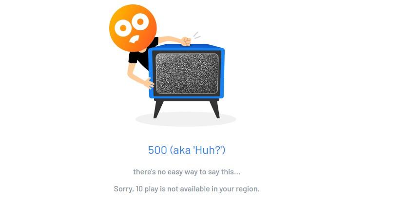 500 aka huh - error message on tenplay